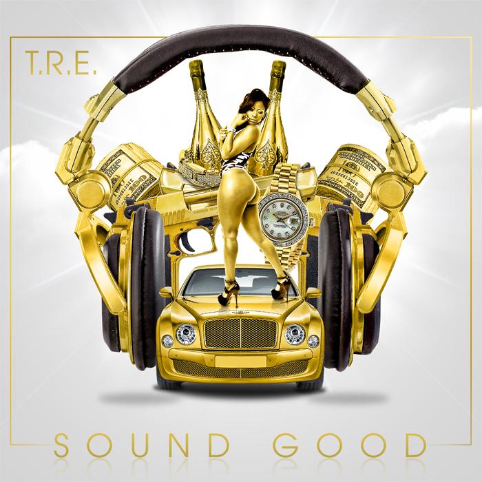 T.R.E. - Sound Good